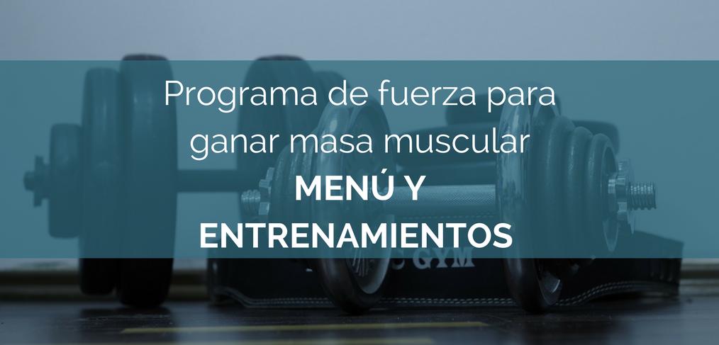Programa de fuerza para ganar masa muscular (Menú y ejercicios para ganar masa muscular)